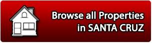 SANTA CRUZ browse all properties